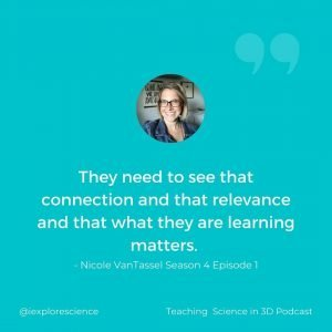 Why 3D Learning Works - Students need to see that connection and that relevance and that what they are learning matters.