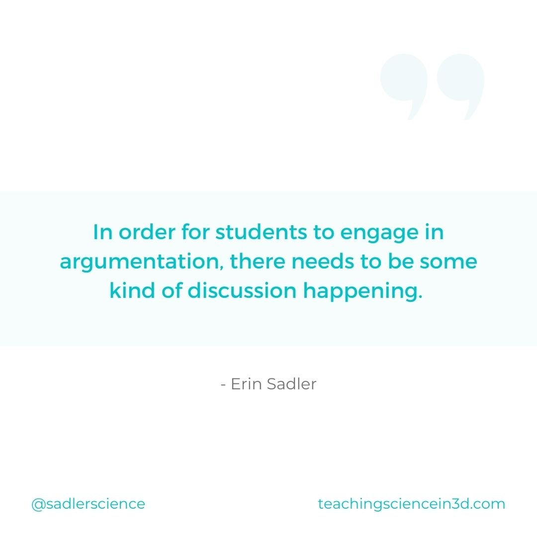 Quote: In order to students to engage in an argument, there needs to be some kind of discussion happening.