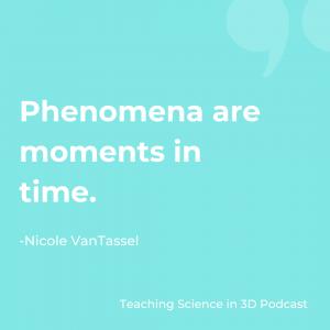 "Quote: ""Phenomena are moments in time."" - Nicole Van Tassel"