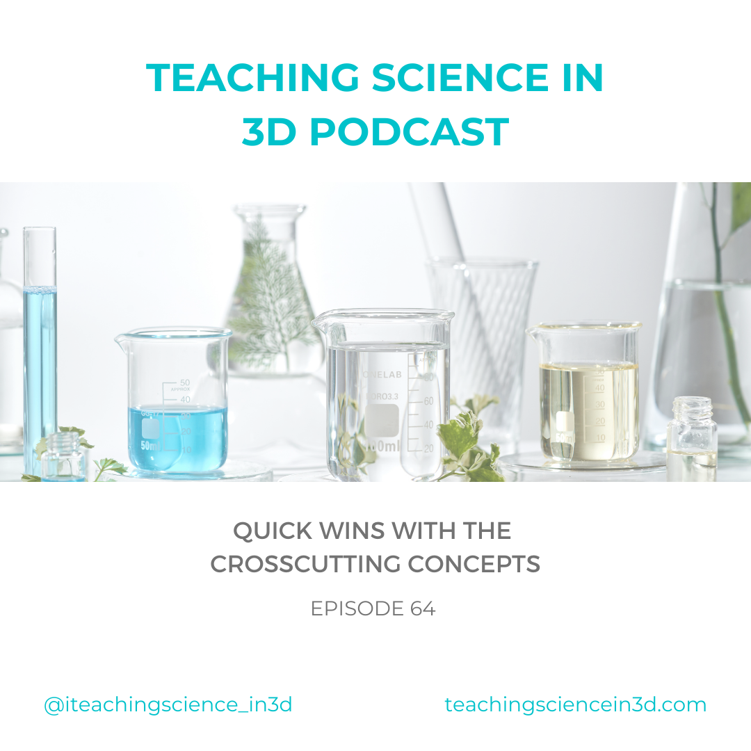 Image of Science Glassware, Title Quick Wins with the Crosscutting Concepts Episode 64