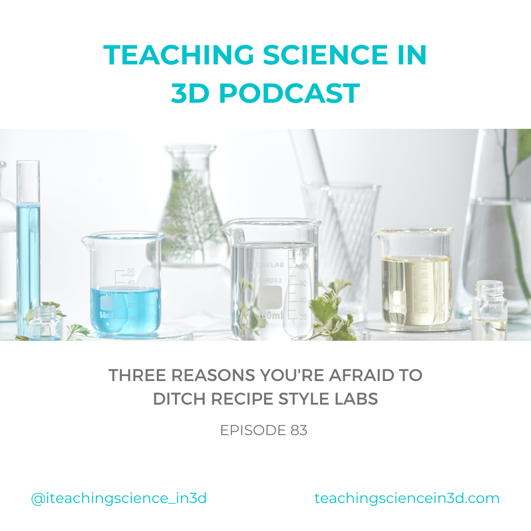 Three Reasons You're Afraid to Ditch the Recipe-Style Labs